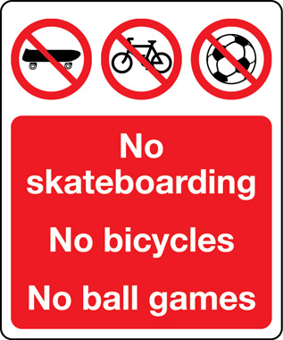 No skateboarding no bicycles no ball games sign
