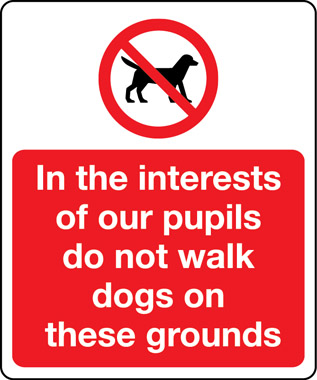 05200 - In the interest of our pupils do not walk dogs on these grounds