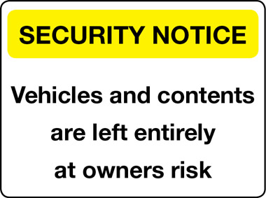 Vehicles and contents left at owners risk security notice