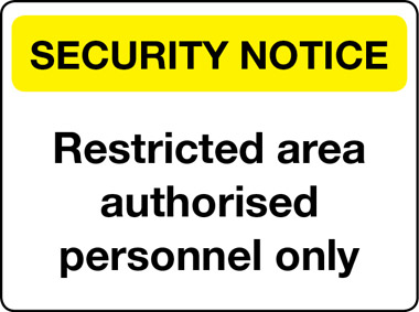Restricted area authorised personnel only security notice