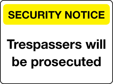 Trespassers will be prosecuted security notice