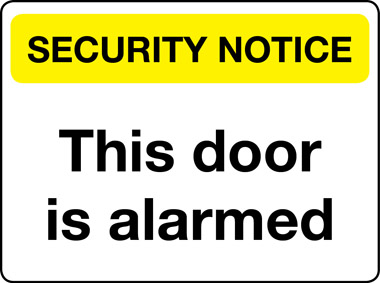 This door is alarmed security notice