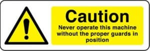 1239 Caution Never operate this machine without the proper guards in position sign