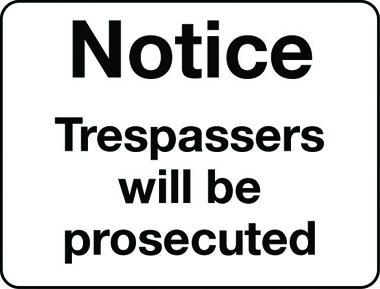 Trespassers will be prosecuted notice