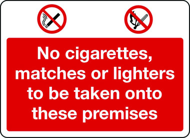 No cigarettes, matches or lighters to be taken onto premises sign