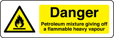 Danger petroleum mixture giving off flammable vapour sign