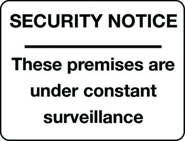 These premises are under constant surveillance security notice