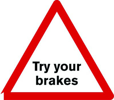 Try your brakes temporary traffic sign