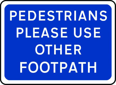 Pedestrians please use other footpath traffic sign