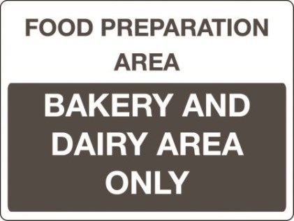 Food preparation areas sign - bakery and dairy area