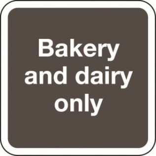 Bakery and dairy only sign