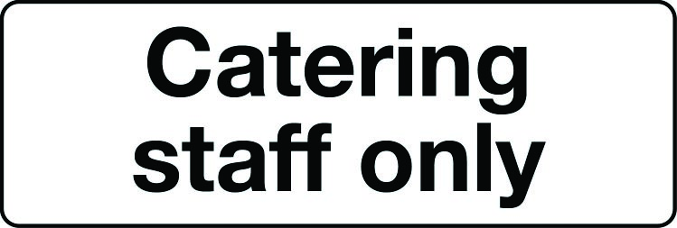 Catering staff only sign