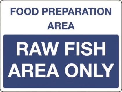 Food preparation area - raw fish only sign