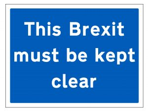 Brexit must be kept clear sign