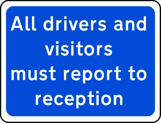 All drivers & visitors report to reception