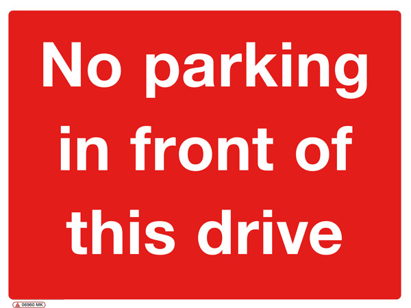 No parking in front of this drive sign