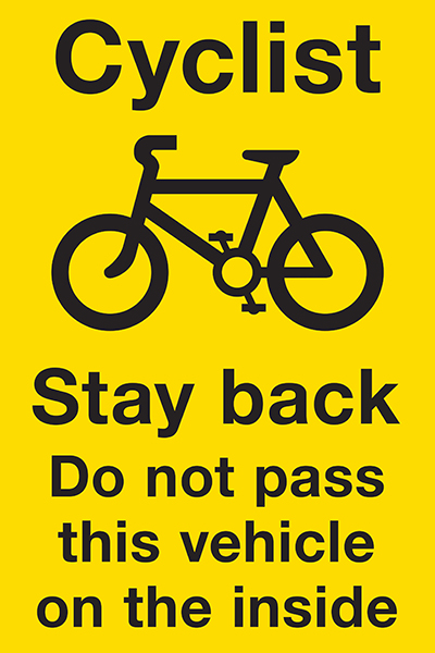 Cyclist stay back do not pass this vehicle on the inside sign