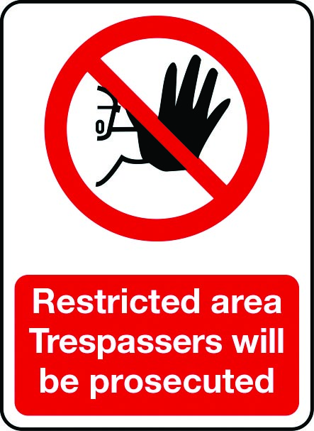Restricted area - trespassers will be prosecuted sign