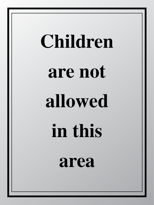 Children are not allowed to play in this area sign