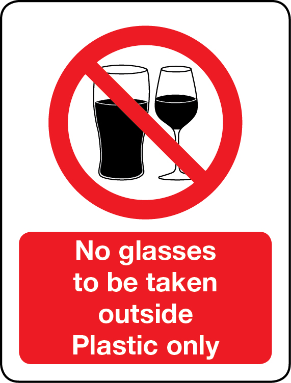 No glasses to be taken outside plastic only sign
