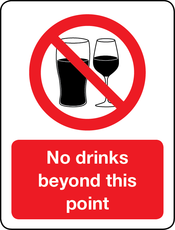 No drinks beyond this point sign