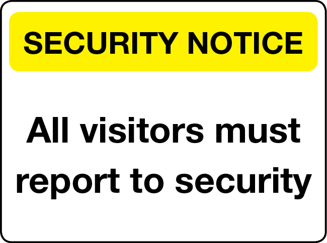 All visitors must report to security notice