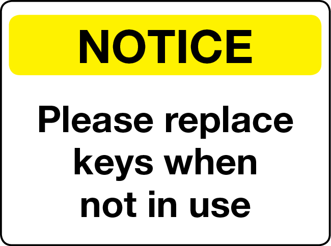 Please replace keys when not in use notice