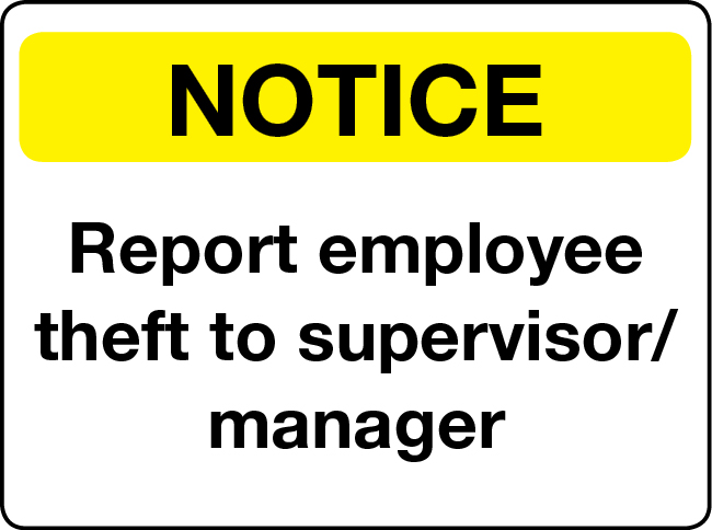 Report employee theft to manager notice