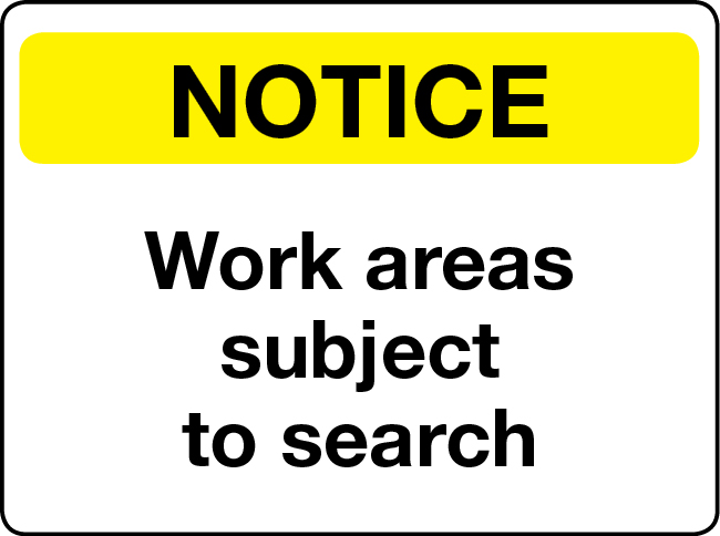Work areas subject to search notice