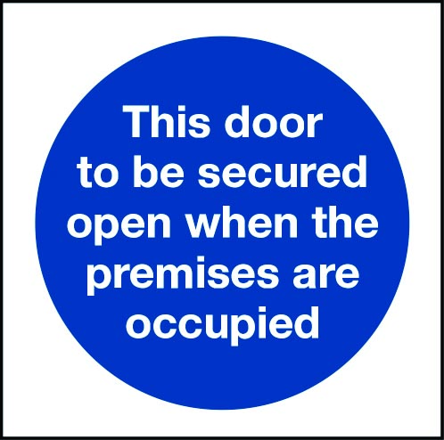 This door to be secured open when the premises are occupied sign