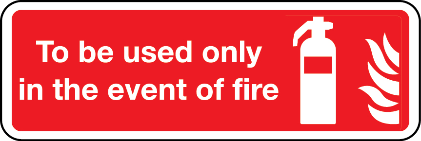 To be used only in the event of a fire sign