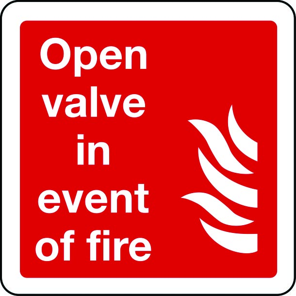 Open valve in event of fire sign