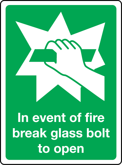 Fire exit sign In event of fire break glass bolt to open