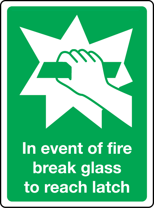 In event of fire break glass to reach latch sign