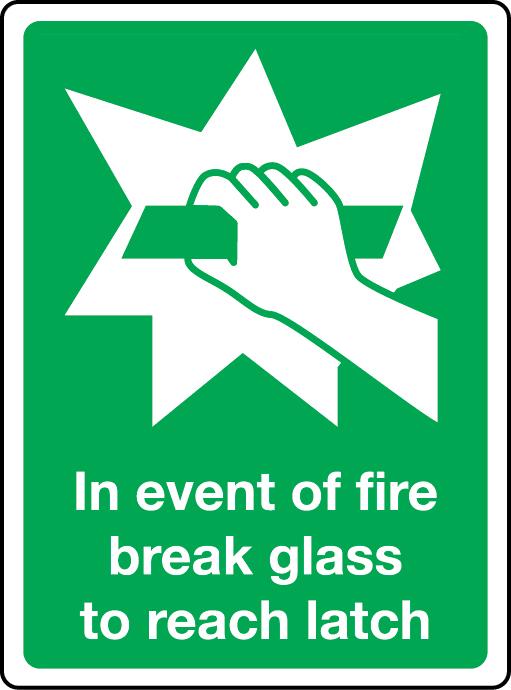In event of fire break glass to reach latch sign