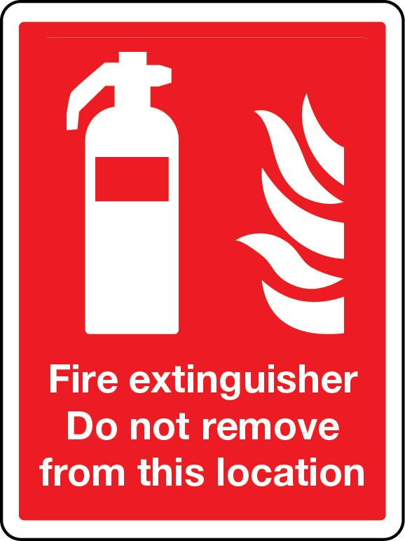 Do not remove fire extinguisher from this location sign