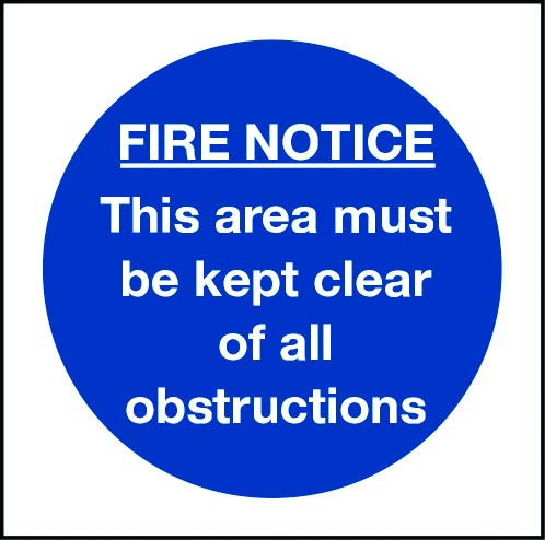 Fire notice this area must be kept clear of obstructions sign