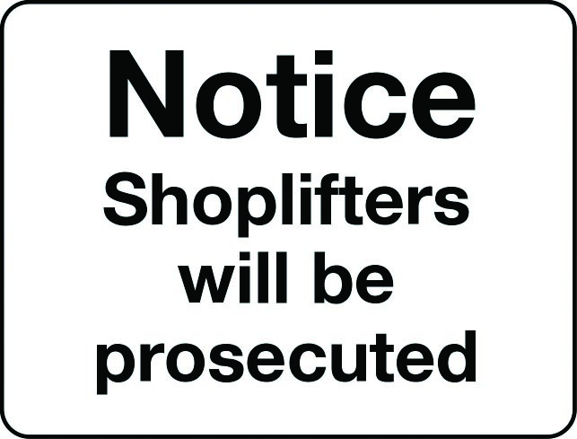 Shoplifters will be prosecuted notice