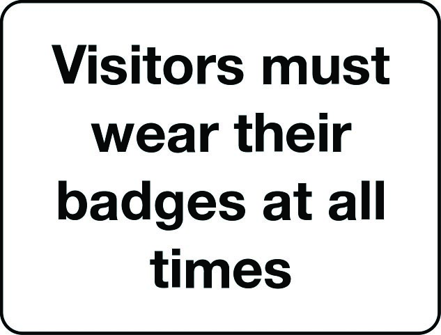 Visitors must wear badges at all times notice