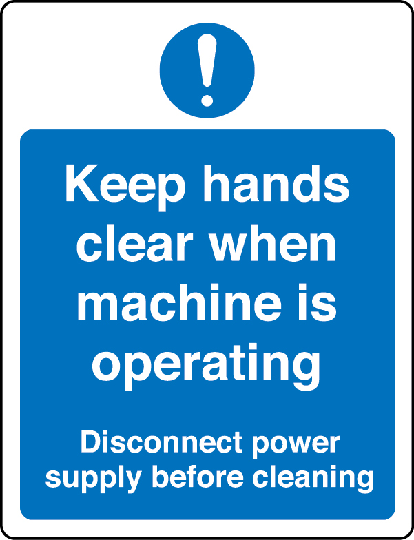 Keep hands clear when machine operating sign