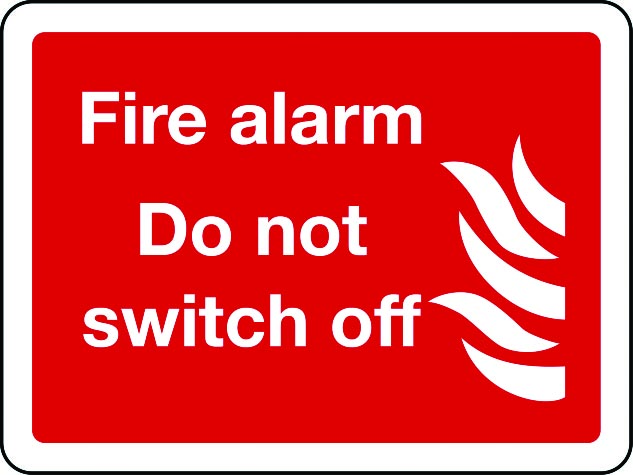 Fire alarm do not switch off sign