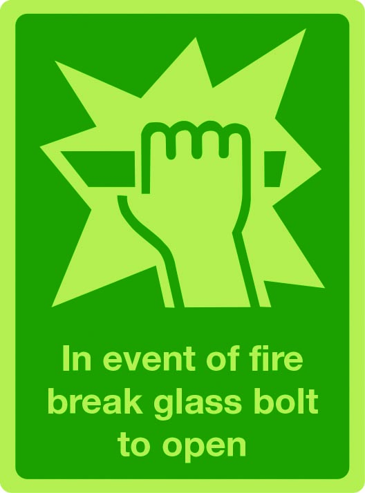 In event of fire break glass bolt to open photolumiescent sign