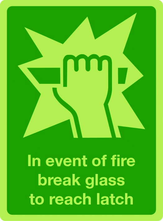 In event of fire break glass to reach latch photoluminescent sign