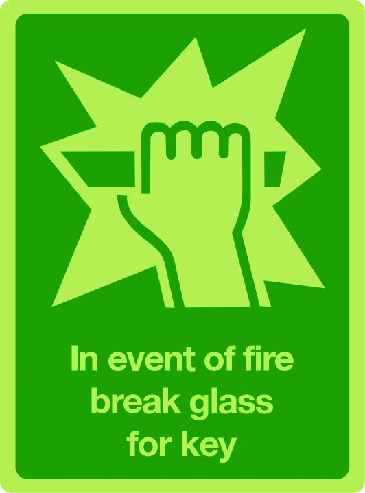 In the event of fire break glass for key photoluminescent sign