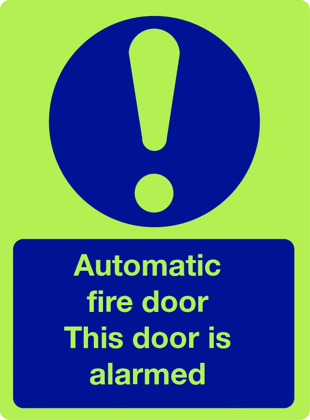 Automatic fire door this door is alarmed sign
