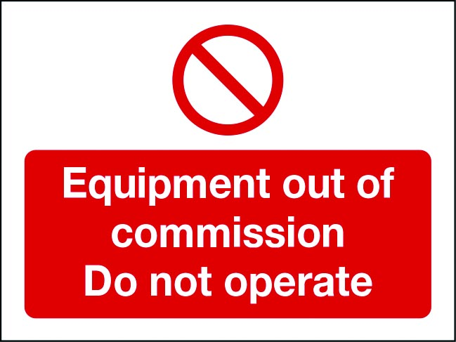 Equipment out of commission do not operate sign