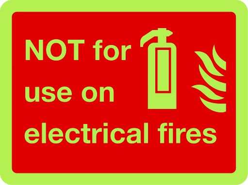 Not for use on electrical fires photoluminescent sign