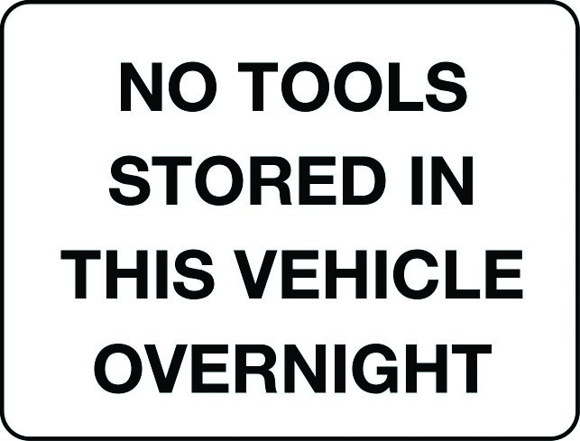 No tools stored in vehicle overnight sign