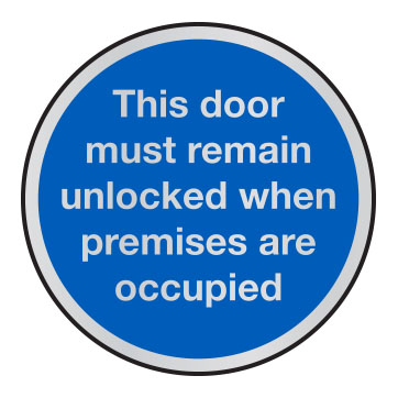 This door must remain unlocked when premises occupied anodised aluminium sign