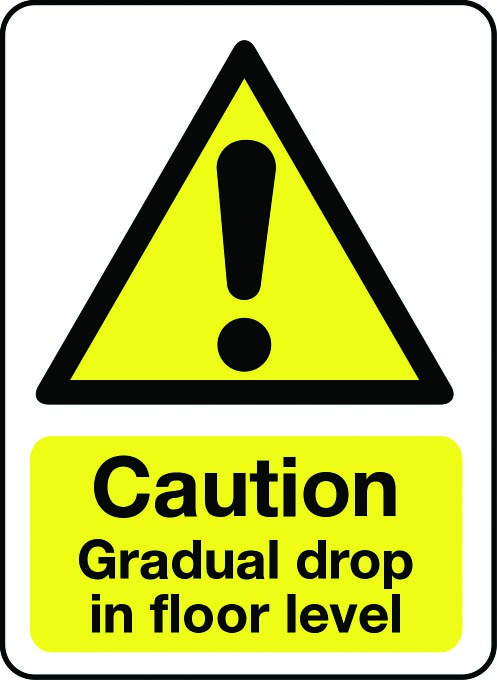 Caution gradual drop in floor level sign